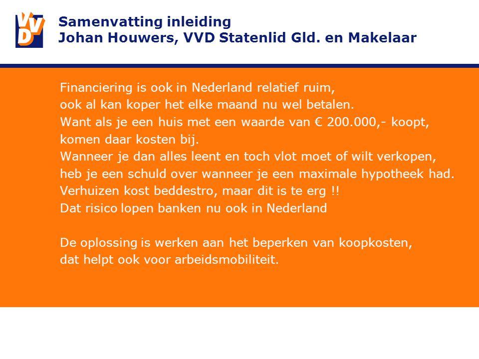 Samenvatting inleiding Johan Houwers, VVD Statenlid Gld.
