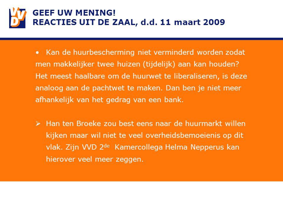 GEEF UW MENING. REACTIES UIT DE ZAAL, d.d.