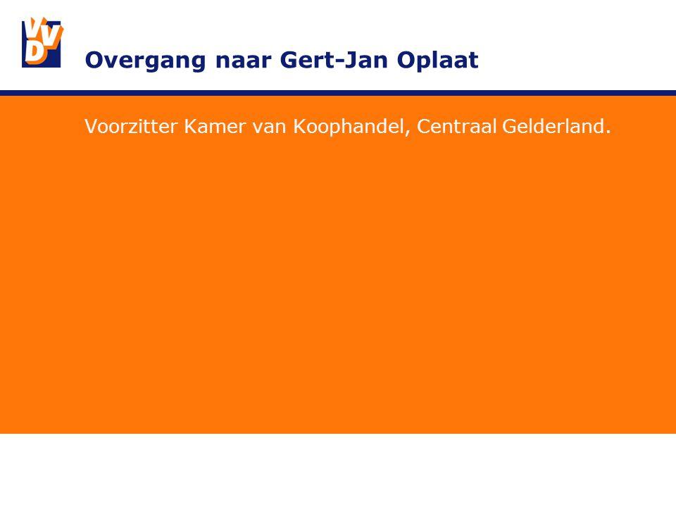 Overgang naar Gert-Jan Oplaat Voorzitter Kamer van Koophandel, Centraal Gelderland.