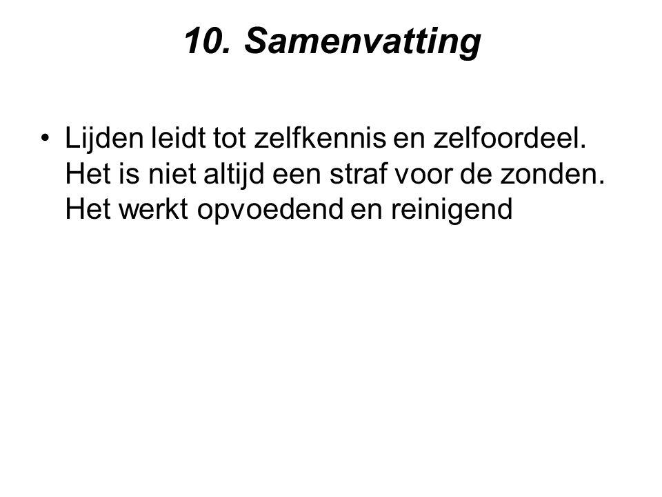 10. Samenvatting Lijden leidt tot zelfkennis en zelfoordeel. Het is niet altijd een straf voor de zonden. Het werkt opvoedend en reinigend