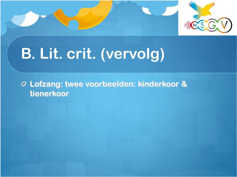 B. Lit. crit. (vervolg) Lofzang: twee voorbeelden: kinderkoor & tienerkoor