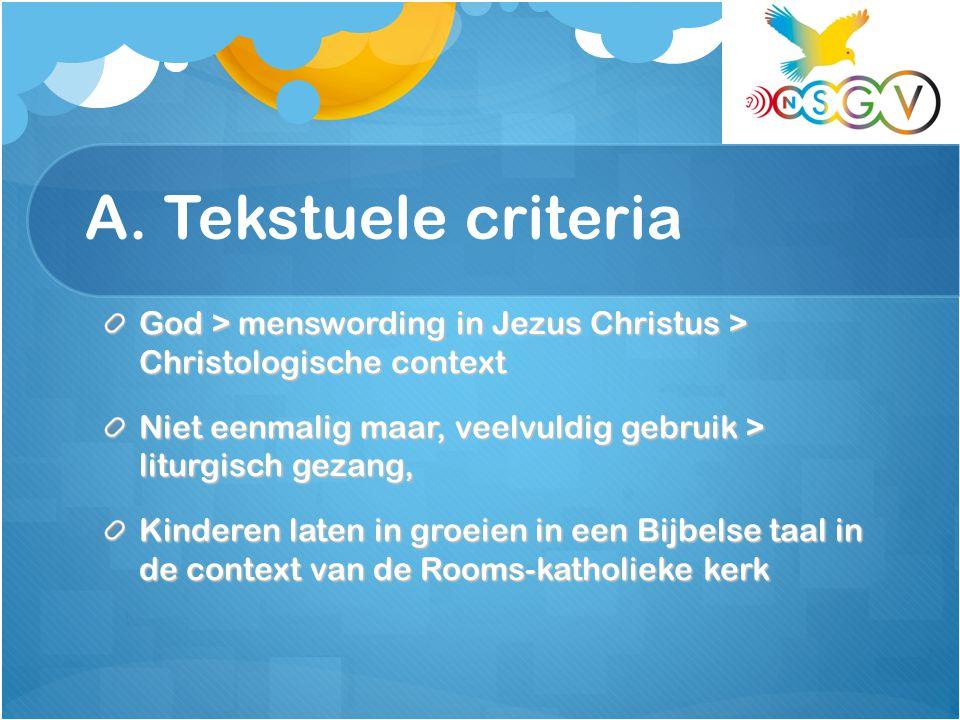 A. Tekstuele criteria God > menswording in Jezus Christus > Christologische context Niet eenmalig maar, veelvuldig gebruik > liturgisch gezang, Kinder