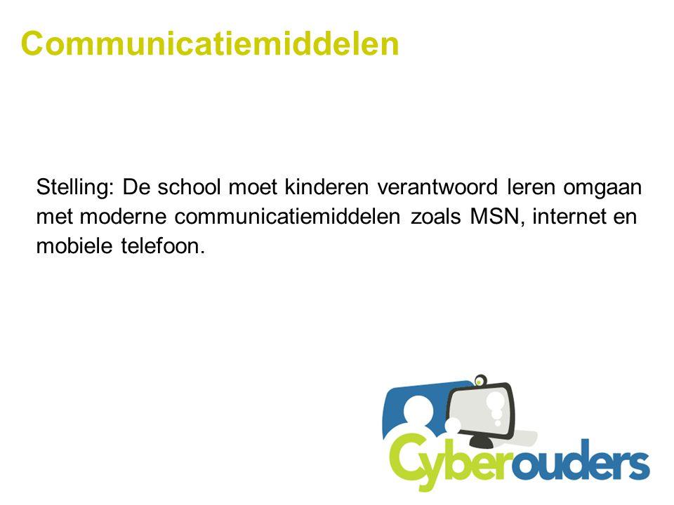 Communicatiemiddelen Stelling: De school moet kinderen verantwoord leren omgaan met moderne communicatiemiddelen zoals MSN, internet en mobiele telefoon.