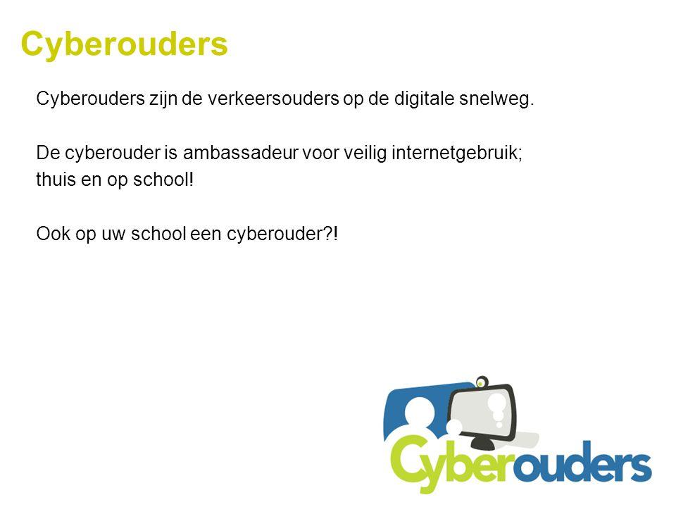 Cyberouders Cyberouders zijn de verkeersouders op de digitale snelweg. De cyberouder is ambassadeur voor veilig internetgebruik; thuis en op school! O