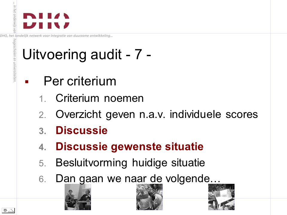 Uitvoering audit - 7 -  Per criterium 1. Criterium noemen 2.