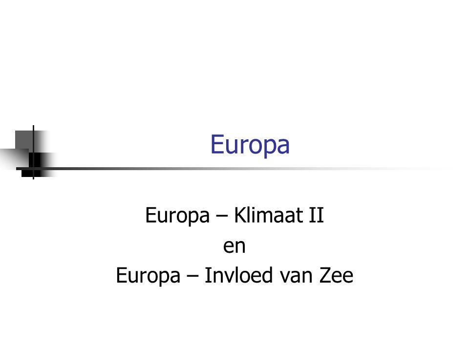 Europa Europa – Klimaat II en Europa – Invloed van Zee