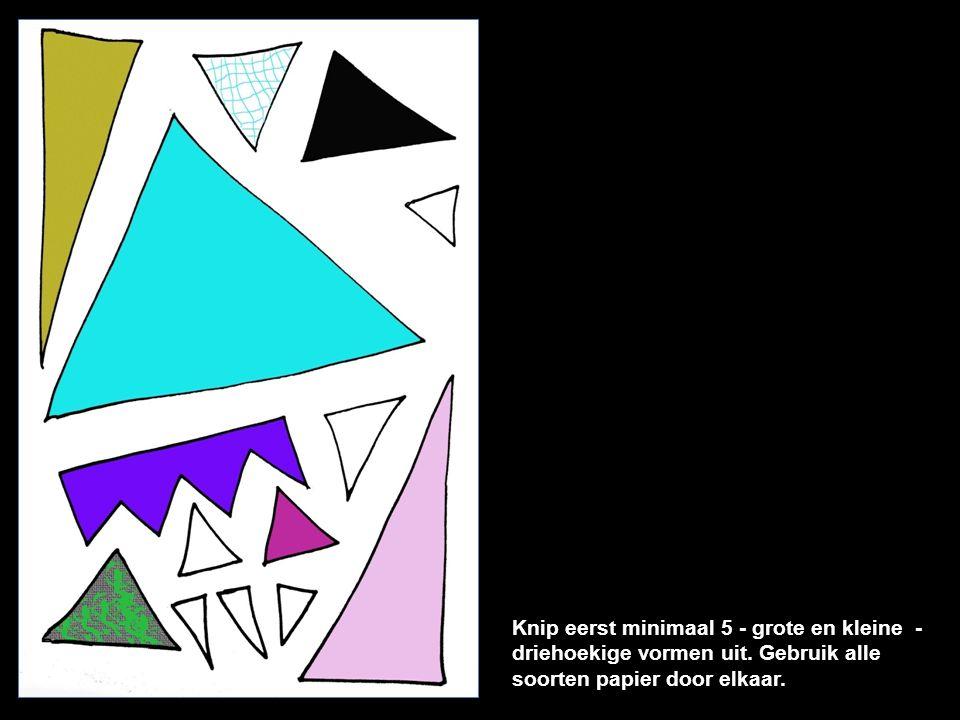 Knip eerst minimaal 5 - grote en kleine - driehoekige vormen uit. Gebruik alle soorten papier door elkaar.