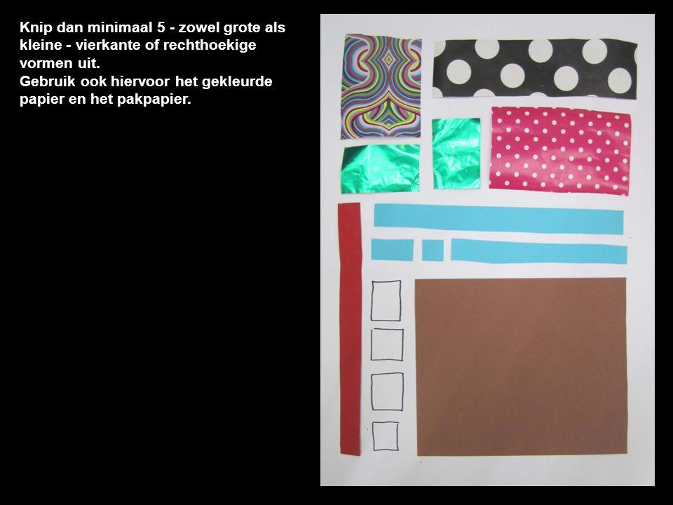 Knip dan minimaal 5 - zowel grote als kleine - vierkante of rechthoekige vormen uit. Gebruik ook hiervoor het gekleurde papier en het pakpapier.