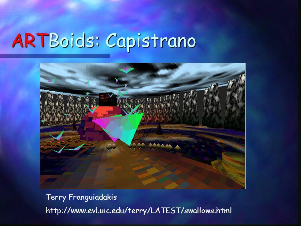 ARTBoids: Capistrano Terry Franguiadakis http://www.evl.uic.edu/terry/LATEST/swallows.html