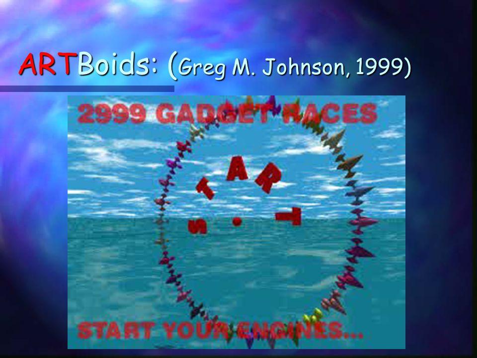 ARTBoids: ( Greg M. Johnson, 1999)