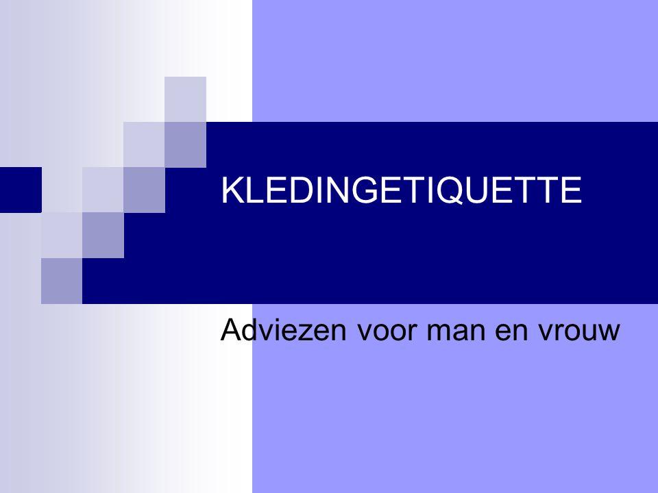 FORMELE UITNODIGING Enkel kledingadvies voor de man Gevolg= vrouw kan haar advies afleiden