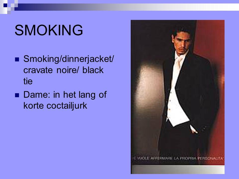 SMOKING Smoking/dinnerjacket/ cravate noire/ black tie Dame: in het lang of korte coctailjurk