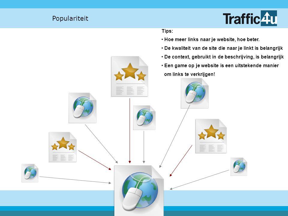 Populariteit Tips: Hoe meer links naar je website, hoe beter. De kwaliteit van de site die naar je linkt is belangrijk De context, gebruikt in de besc