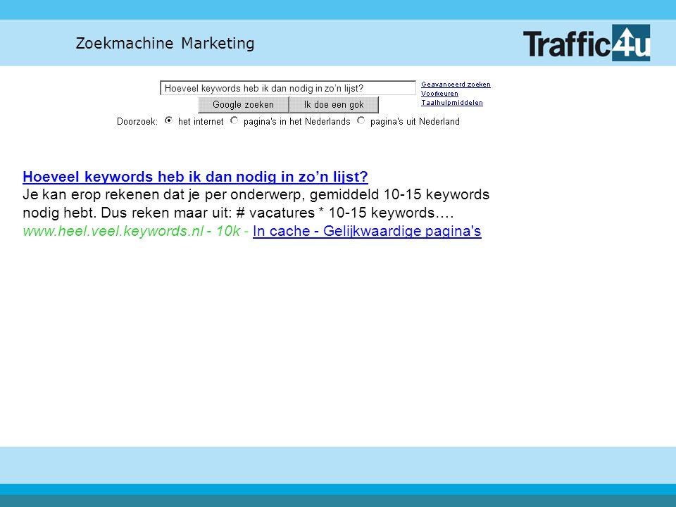 Zoekmachine Marketing Hoeveel keywords heb ik dan nodig in zo'n lijst? Hoeveel keywords heb ik dan nodig in zo'n lijst? Je kan erop rekenen dat je per