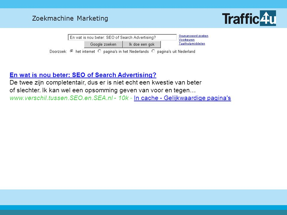 Zoekmachine Marketing En wat is nou beter: SEO of Search Advertising? En wat is nou beter: SEO of Search Advertising? De twee zijn completentair, dus