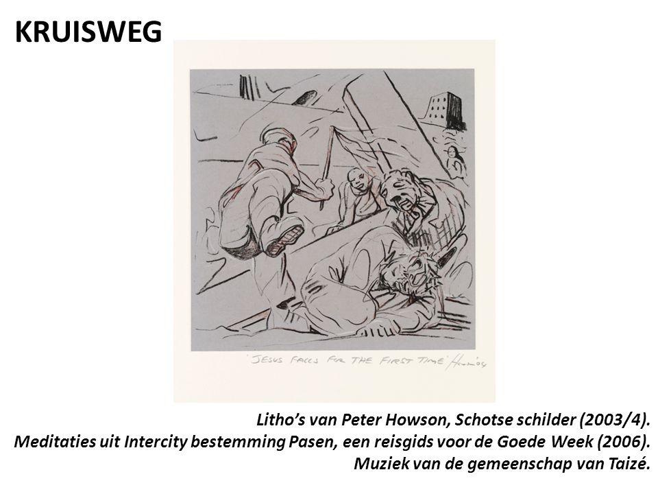 KRUISWEG Litho's van Peter Howson, Schotse schilder (2003/4). Meditaties uit Intercity bestemming Pasen, een reisgids voor de Goede Week (2006). Muzie