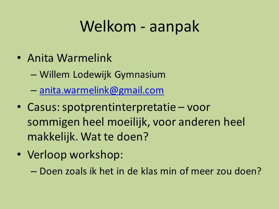 Welkom - aanpak Anita Warmelink – Willem Lodewijk Gymnasium – anita.warmelink@gmail.com anita.warmelink@gmail.com Casus: spotprentinterpretatie – voor