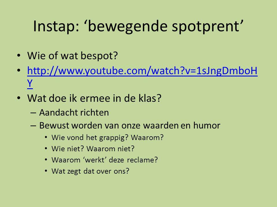 Instap: 'bewegende spotprent' Wie of wat bespot? http://www.youtube.com/watch?v=1sJngDmboH Y http://www.youtube.com/watch?v=1sJngDmboH Y Wat doe ik er