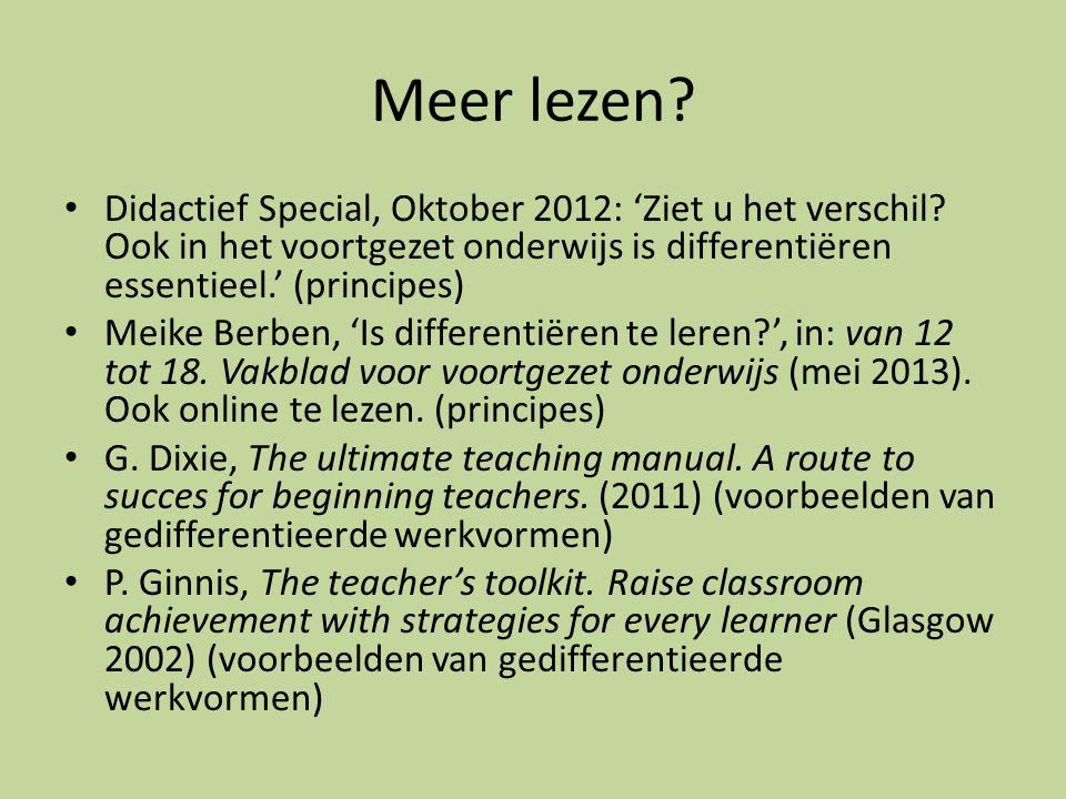 Meer lezen? Didactief Special, Oktober 2012: 'Ziet u het verschil? Ook in het voortgezet onderwijs is differentiëren essentieel.' (principes) Meike Be