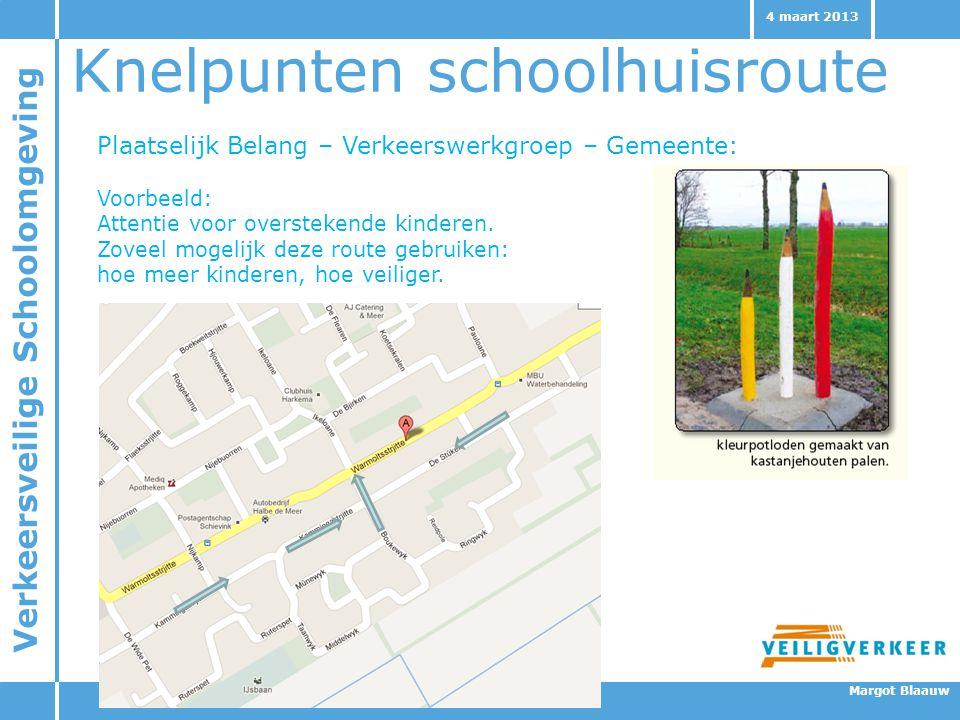 Verkeersveilige Schoolomgeving Margot Blaauw 4 maart 2013 Knelpunten schoolhuisroute Plaatselijk Belang – Verkeerswerkgroep – Gemeente: Voorbeeld: Att