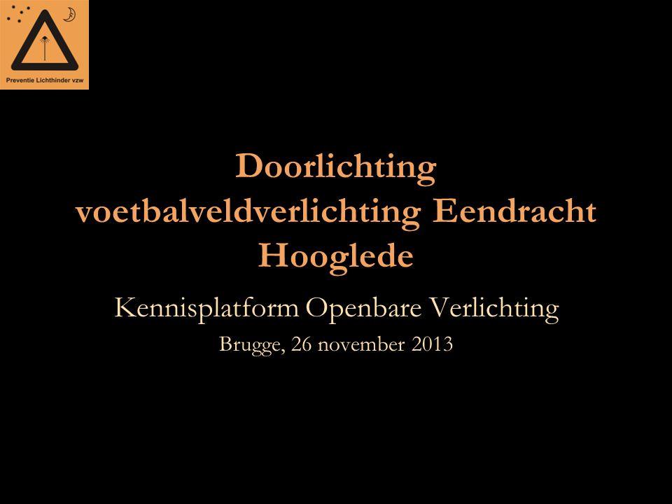 Doorlichting voetbalveldverlichting Eendracht Hooglede Kennisplatform Openbare Verlichting Brugge, 26 november 2013