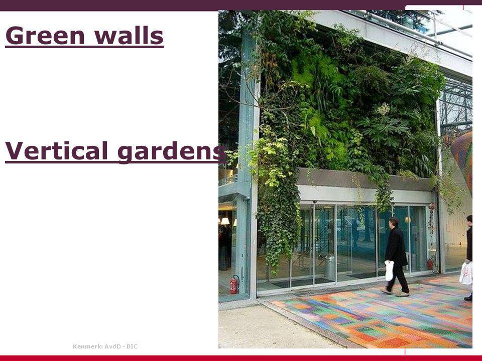 Kenmerk: AvdD - BIC 8 oktober 2009 Green walls Vertical gardens
