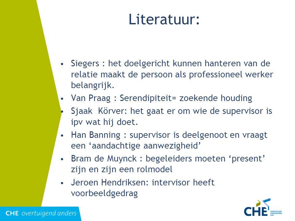 Literatuur: Siegers : het doelgericht kunnen hanteren van de relatie maakt de persoon als professioneel werker belangrijk. Van Praag : Serendipiteit=