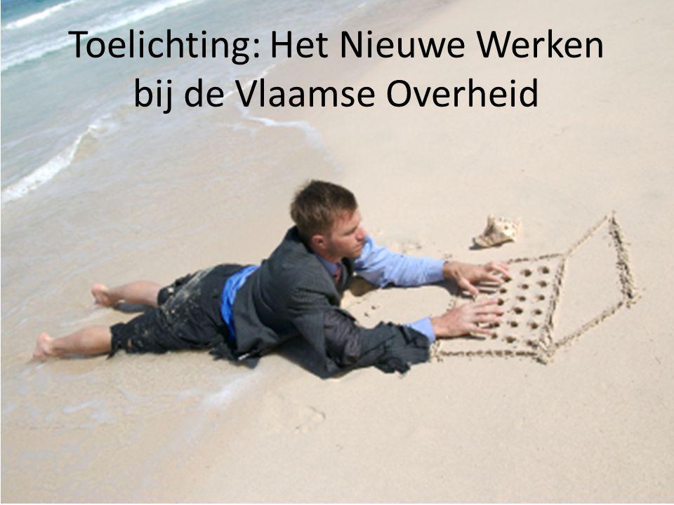 Toelichting: Het Nieuwe Werken bij de Vlaamse Overheid