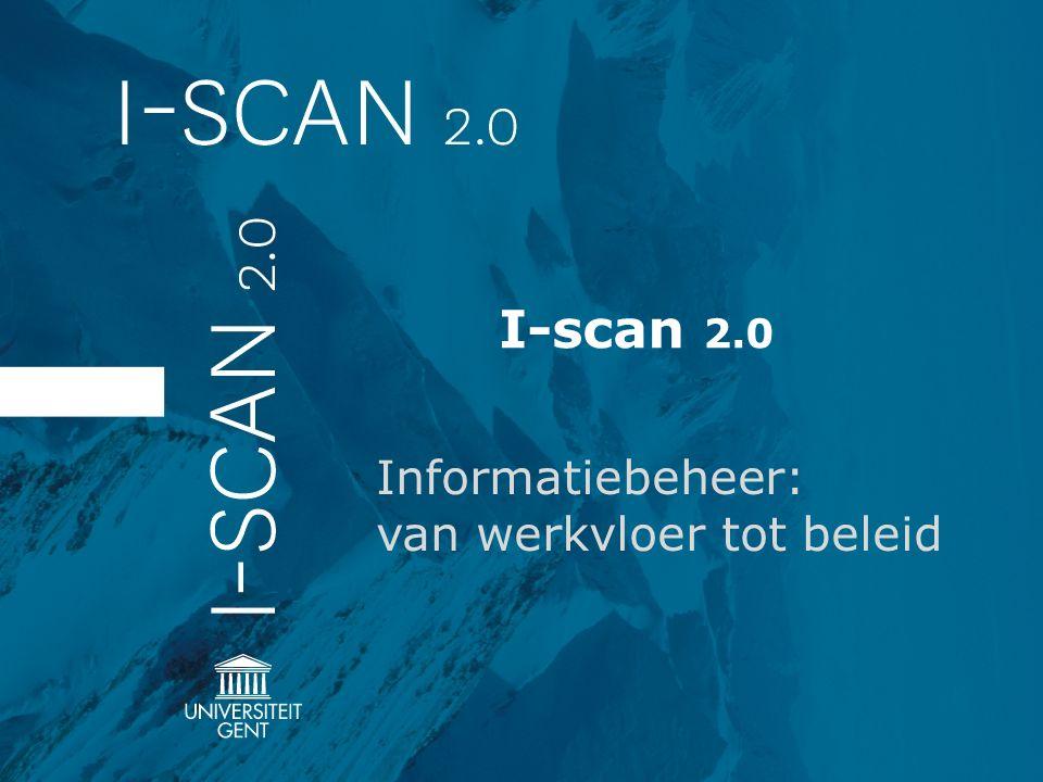 I-scan 2.0 Informatiebeheer: van werkvloer tot beleid