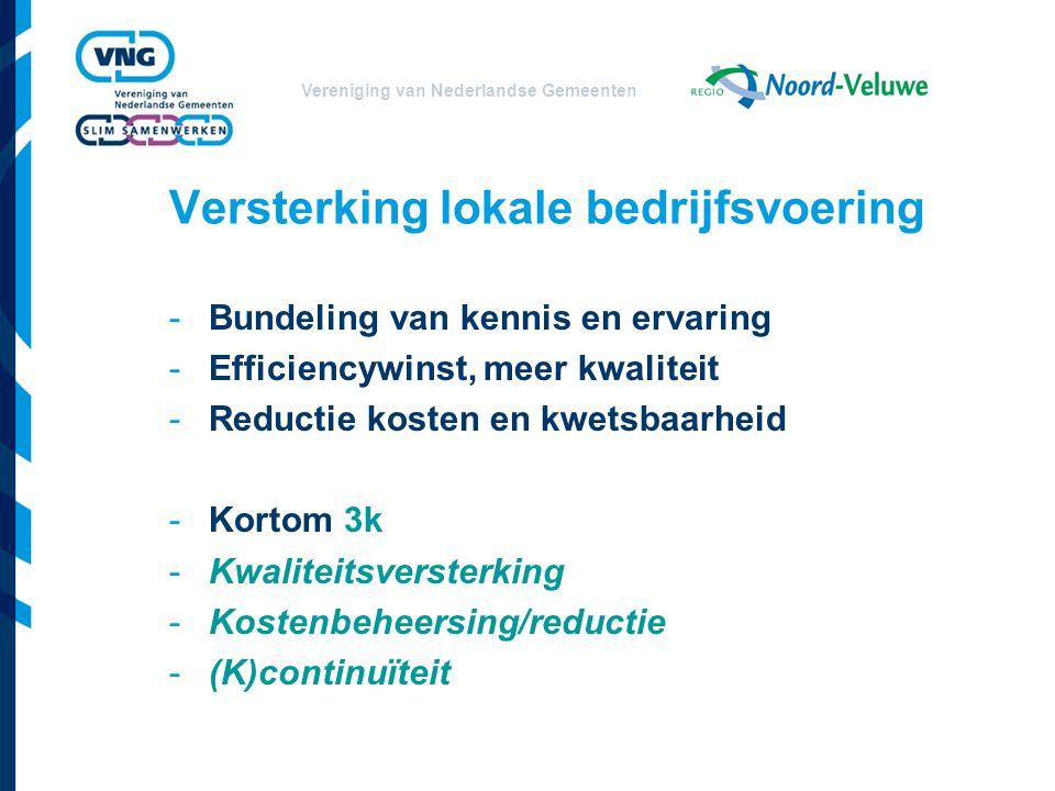Vereniging van Nederlandse Gemeenten Versterking gemeenten in regio -Krachtenbundeling -Eigen identiteit sterker door samenwerken -Onderling stimuleren en leren -Samen decentralisaties oppakken -Samen meer kans op subsidies