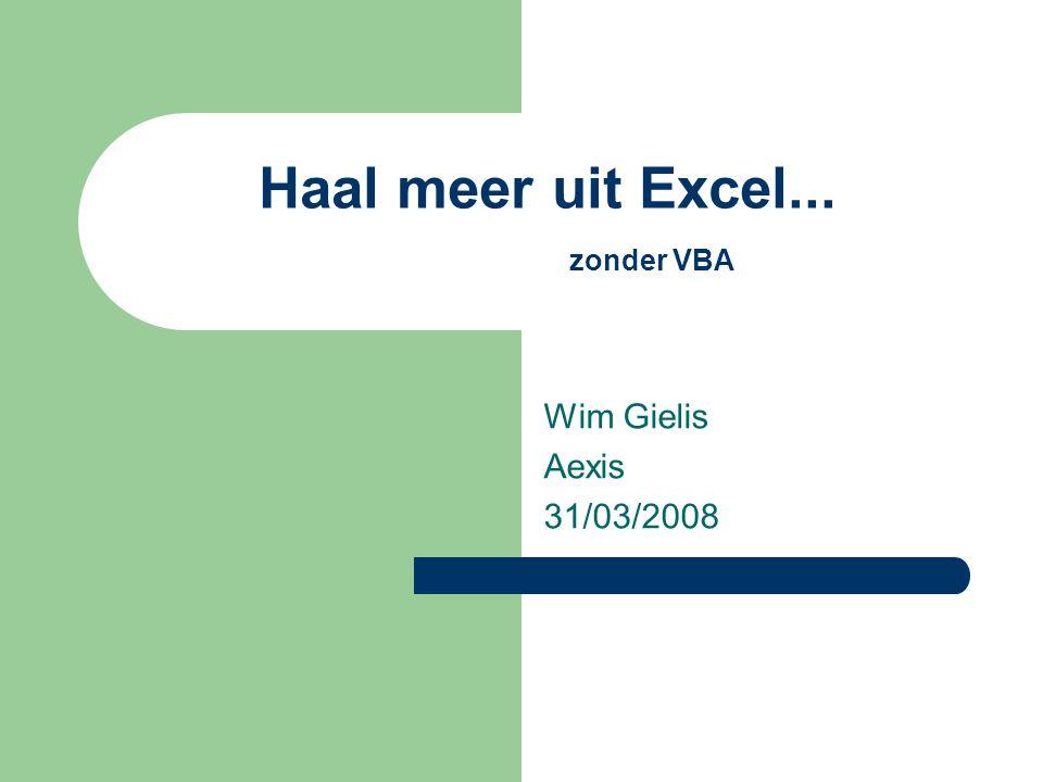Vooraf – doel en opzet van de training – niet Excel 12 (Excel 2007) – TM1 web…  – presentatie en illustratiemateriaal komt op website http://www.wimgielis.be http://www.wimgielis.be – ook materiaal ervan geplukt – geen VBA
