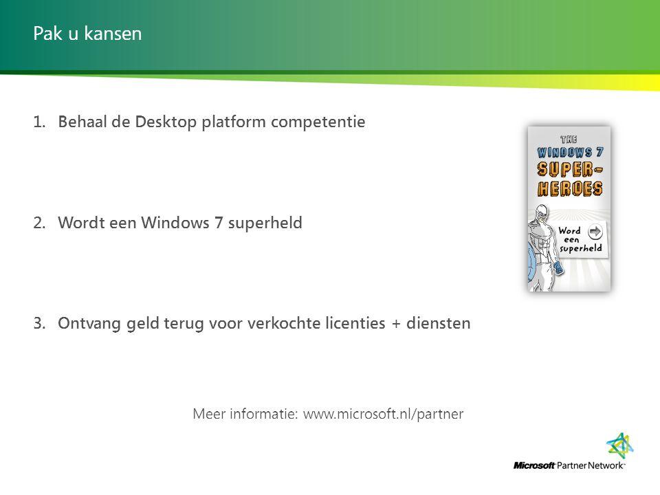 Pak u kansen 1. Behaal de Desktop platform competentie 2.