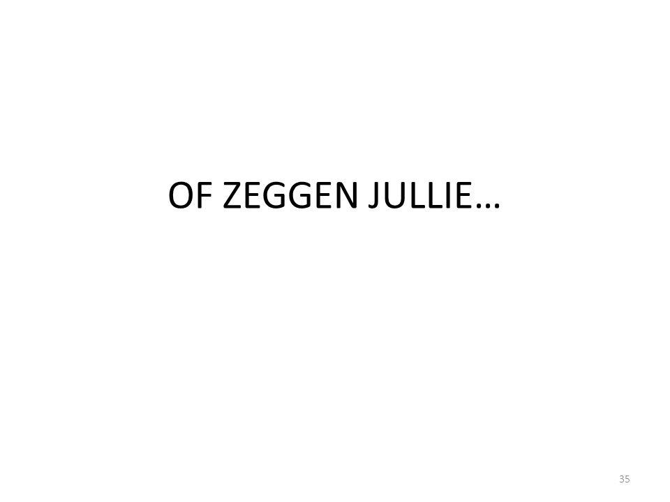 OF ZEGGEN JULLIE… 35