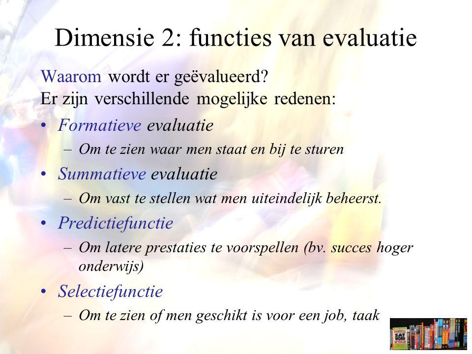 Dimensie 2: functies van evaluatie Waarom wordt er geëvalueerd.