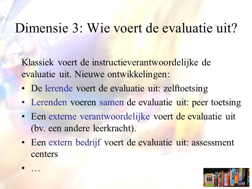 Dimensie 3: Wie voert de evaluatie uit.