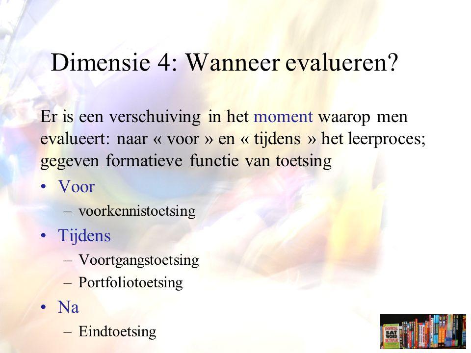 Dimensie 4: Wanneer evalueren.