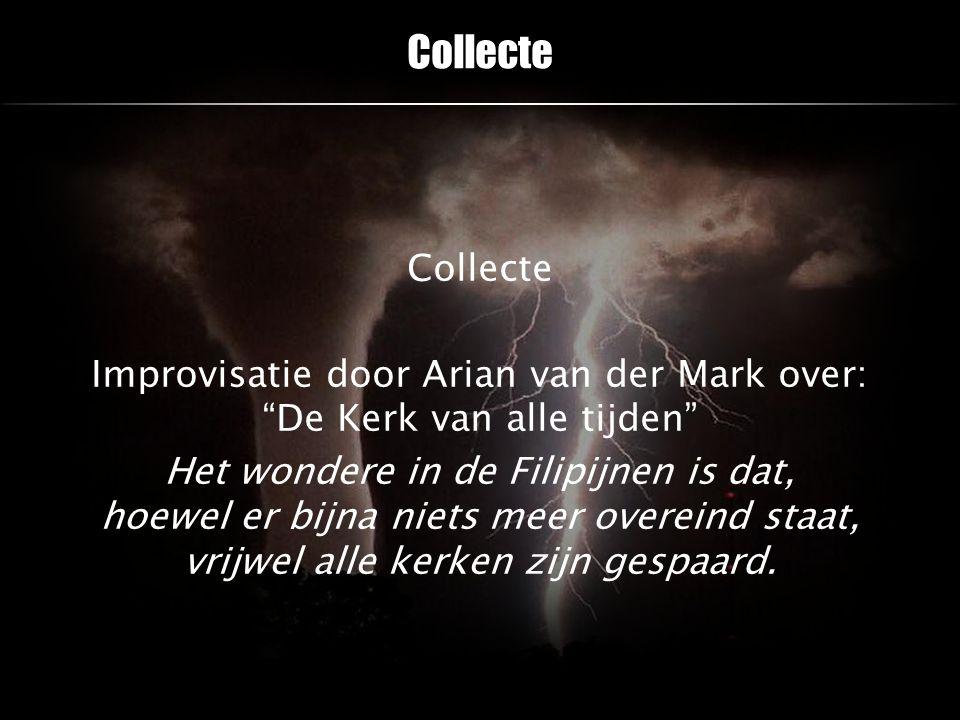 """Collecte Improvisatie door Arian van der Mark over: """"De Kerk van alle tijden"""" Het wondere in de Filipijnen is dat, hoewel er bijna niets meer overeind"""