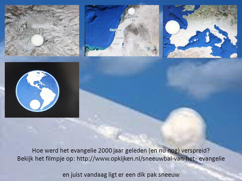 Hoe werd het evangelie 2000 jaar geleden (en nu nog) verspreid? Bekijk het filmpje op: http://www.opkijken.nl/sneeuwbal-van-het- evangelie en juist va
