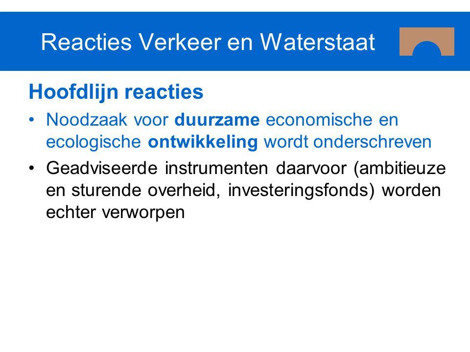 Reacties Verkeer en Waterstaat Hoofdlijn reacties Noodzaak voor duurzame economische en ecologische ontwikkeling wordt onderschreven Geadviseerde inst