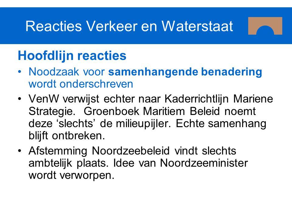 Reacties Verkeer en Waterstaat Hoofdlijn reacties Noodzaak voor samenhangende benadering wordt onderschreven VenW verwijst echter naar Kaderrichtlijn
