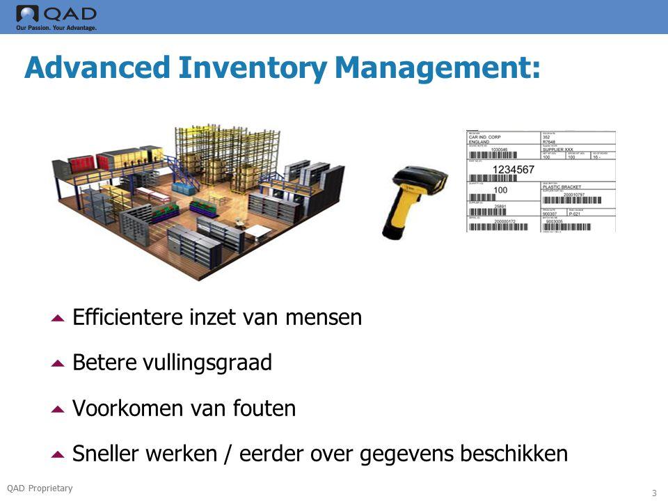 QAD Proprietary 4 Advanced Inventory Management: Efficentere inzet van mensen :  AIM stuurt / Taak Management  Werkgebieden  Work Load  Time Mamagement