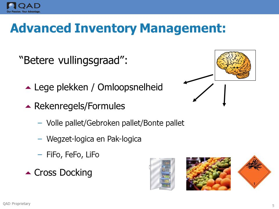 QAD Proprietary 6 Advanced Inventory Management: Voorkomen van fouten :  Barcode Coderingen  Labels  Handheldterminals  RFID