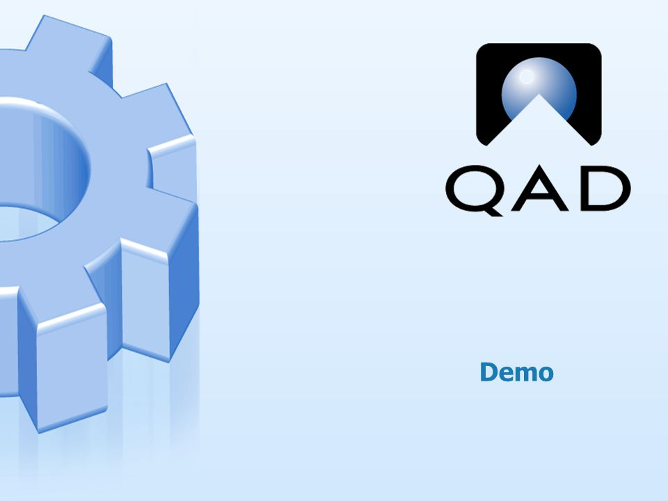 QAD Proprietary 8 Demo