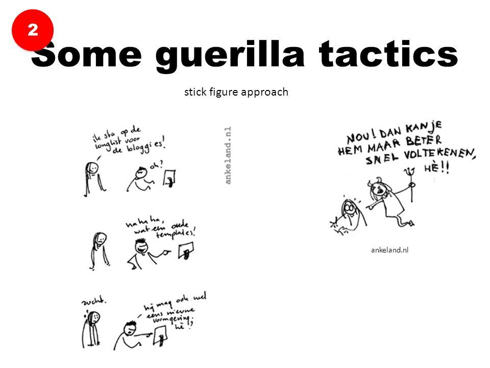 stick figure approach Some guerilla tactics 2 2 ankeland.nl