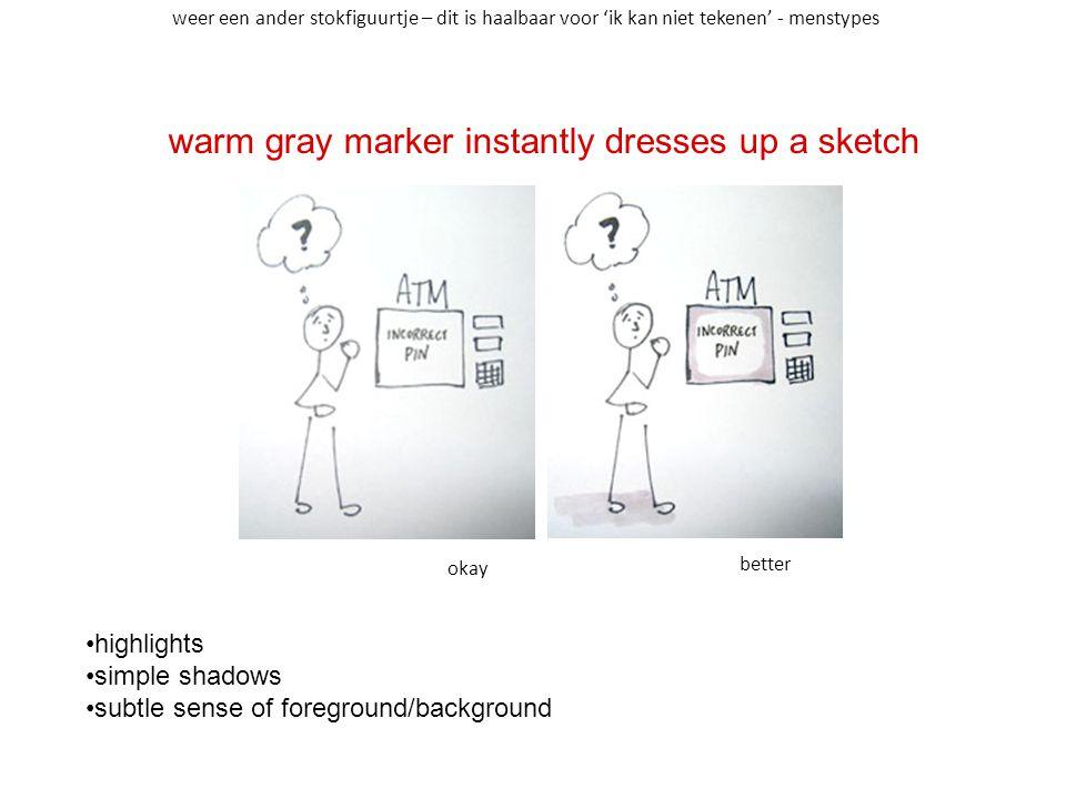 warm gray marker instantly dresses up a sketch highlights simple shadows subtle sense of foreground/background okay better weer een ander stokfiguurtje – dit is haalbaar voor 'ik kan niet tekenen' - menstypes