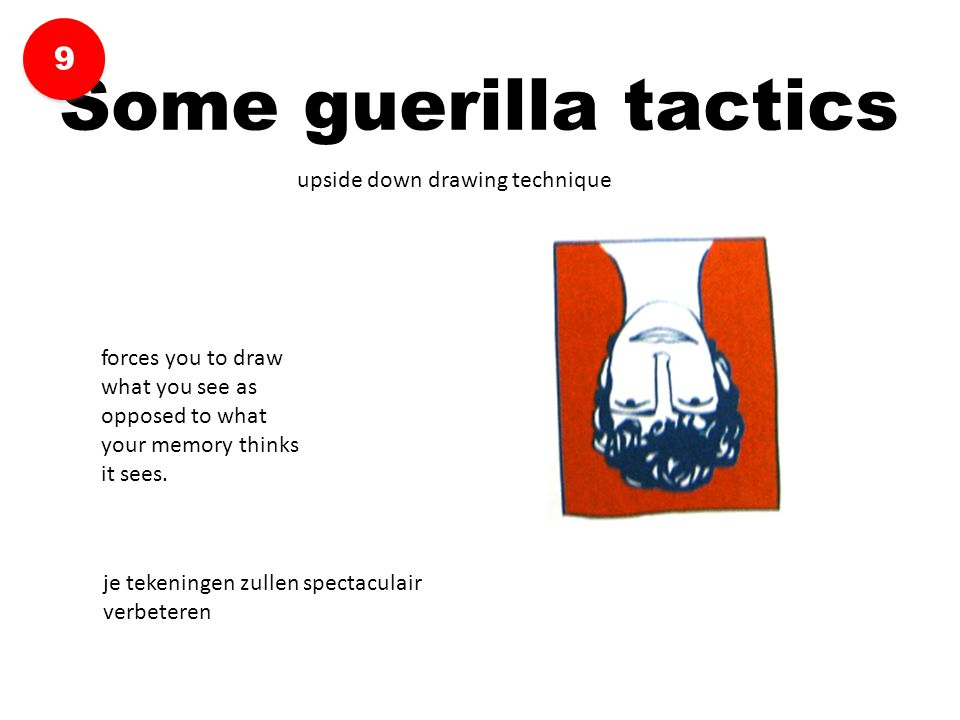 upside down drawing technique Some guerilla tactics 9 9 forces you to draw what you see as opposed to what your memory thinks it sees. je tekeningen z