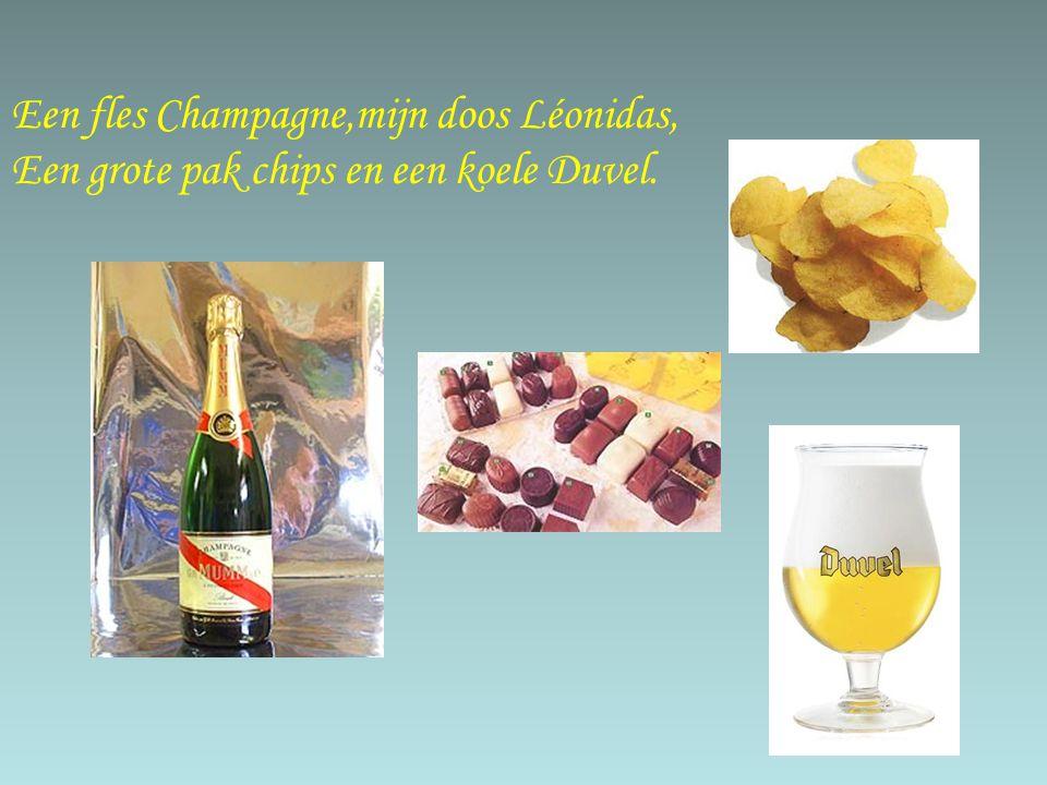 Een fles Champagne,mijn doos Léonidas, Een grote pak chips en een koele Duvel.