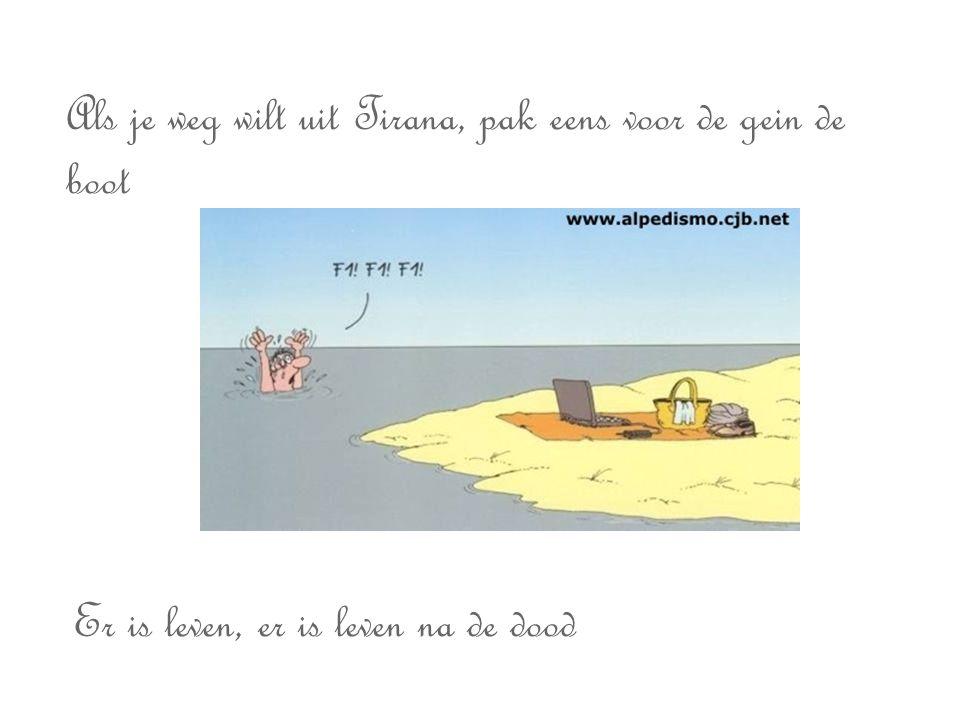 Als je weg wilt uit Tirana, pak eens voor de gein de boot Er is leven, er is leven na de dood