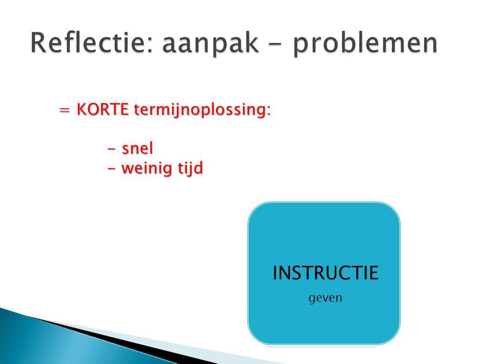Advies geven Af-/aanraden Tips aanreiken Praktische tips = KORTE termijnoplossing: - snel - weinig tijd Corrigeren INSTRUCTIE geven