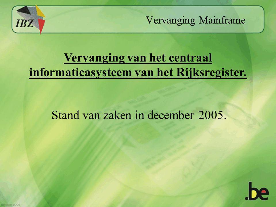 Vervanging Mainframe Vervanging van het centraal informaticasysteem van het Rijksregister.